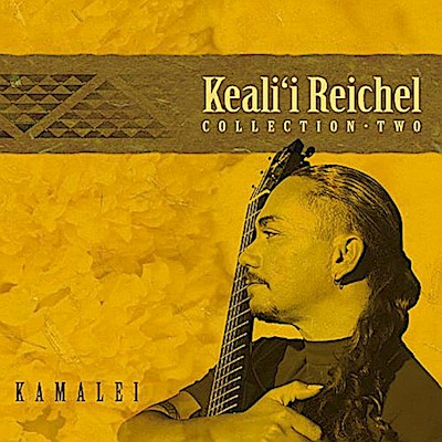 "MUSIC CD - KEALII REICHEL, ""Kamalei: Collection Two"""