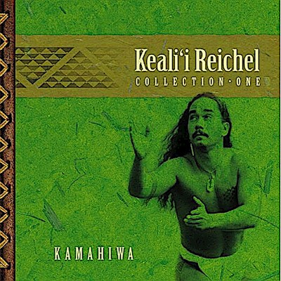 MUSIC CD - Kealii Reichel, Kamahiwa: Collection One