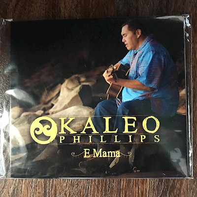 "MUSIC CD - KALEO PHILLIPS ""E MAMA"""