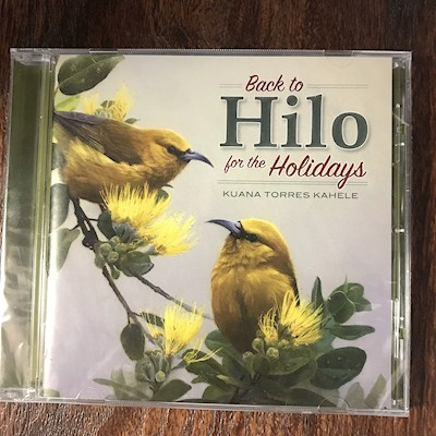 "MUSIC CD - KUANA TORRES KAHELE ""BACK TO HILO FOR THE HOLIDAYS"""