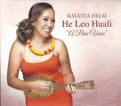"MUSIC CD - RA'IATEA HELM HELEO HUALI ""A Pure Voice"""