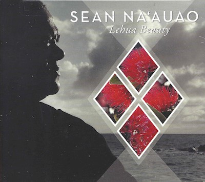 "MUSIC CD - SEAN NA'AUAO ""Lehua Beauty"""